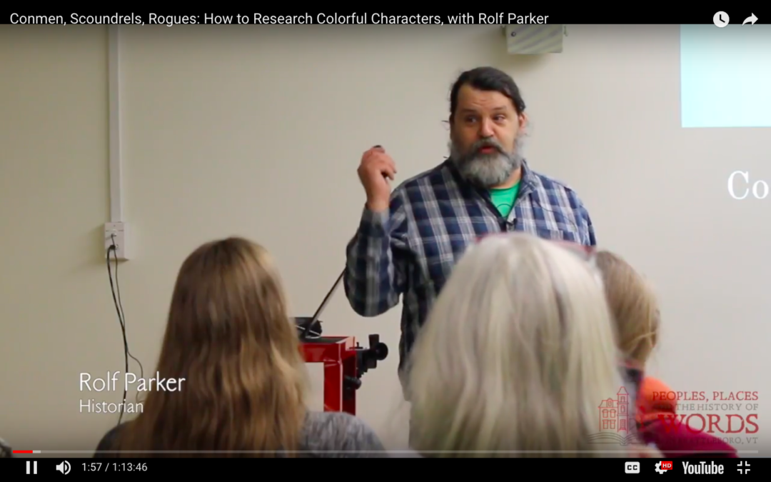 Video: Conmen, Scoundrels, Rogues: How to Research Colorful Characters, with Rolf Parker